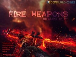 CS 1.6 Fire Weapons